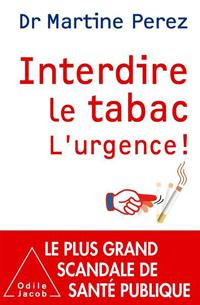Interdire le tabac, L' urgence de Martine Pérez