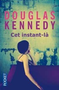 Cet instant-là de Douglas Kennedy